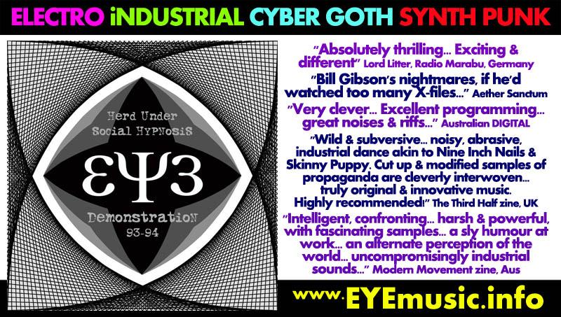 EYE: Dark Alternative Electro Industrial Cyber Gothic Synth Punk New