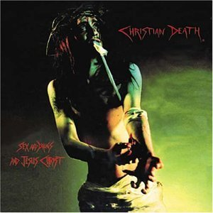 christian-death-Sex-and-Drugs-and-Jesus-Christ-album-cover