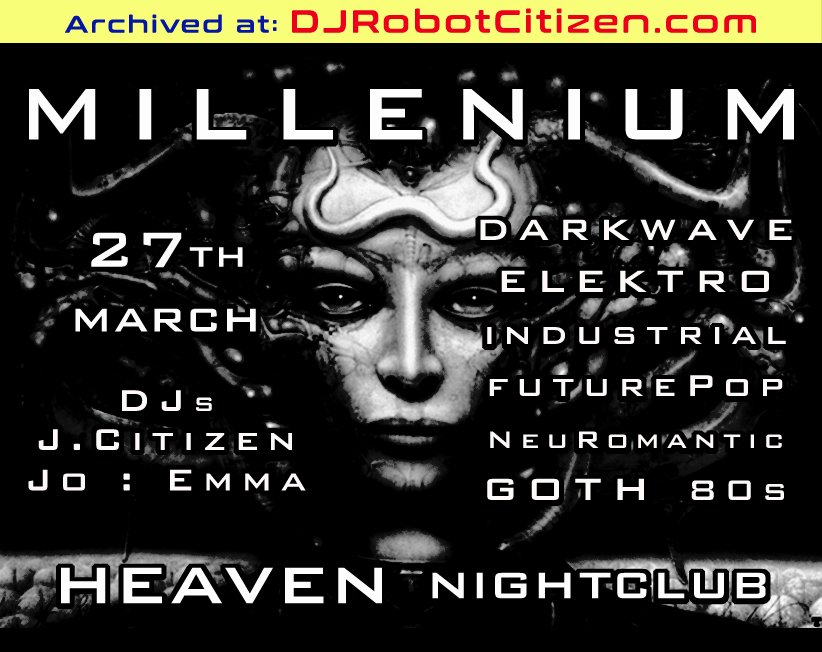 New Old Early History of Australian Industrial Gothic Club Dark Alternative Nightclubs Club Nights Parties Concerts Goth Scenes Top Best DJs Post Punk Elektro Goth Rock Electro Millenium Heaven Nightclub Canberra 1990s 90s Australia Sydney Melbourne Brisbane Adelaide Perth 2000s 00s DJ Robot Citizen Jo Emma Valentina