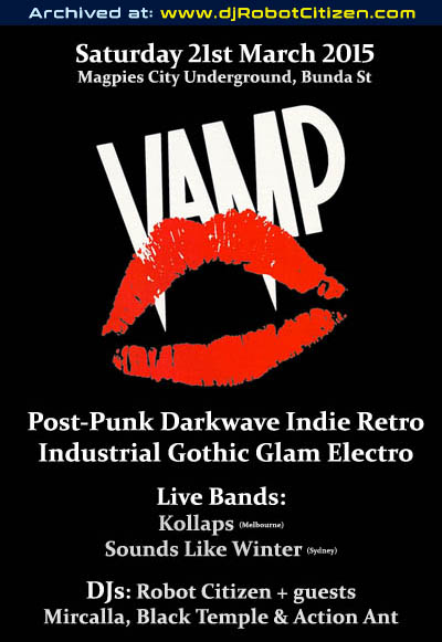 Canberra Sydney Melbourne Australia Bands DJs Night Clubs Events for Live Music Bands Groups Scenes People Goths Rivetheads Punks Emos CyberGoths VAMP DJ Robot Citizen Kollaps Sounds Like Winter 2015 old posters flyers Alternative Post Punk Goth Gothic Electro Industrial Dark New Wave Glam Rock Pop