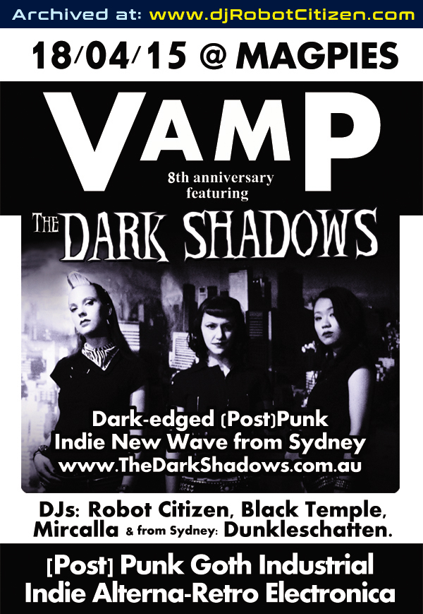 Sydney Australian Band The Dark Shadows Goths Punks Hipsters Indie Kids Australia Emo Scene Music Clubs DJs Robot Citizen DunkleSchatten People Alternative Electronic Industrial VAMP Night Club Canberra History Post-Punk Goth Gothic New Wave Rock Canberran ACT Event 2015 Magpies City Venue