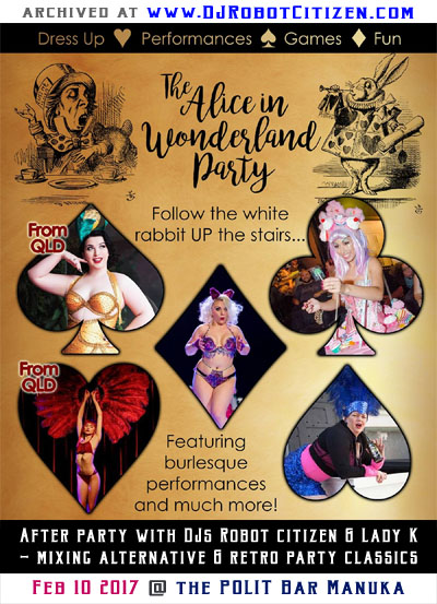Canberra Australian Cabaret Burlesque Scene Performers Dancers Performance Club Nights Jazida Rosetta Sterling Lenore Noire Rebelle Velveteen Alice in Wonderland Party 2017 Polit Bar Manuka DJs Robot Citizen Lady K Alternative Dance Music