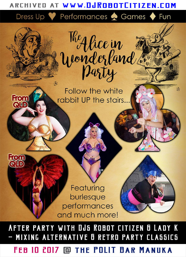 Canberra Australia Top Best Burlesque Cabaret Drag Scene Dancers Performers Performance Nights 2017 Polit Bar Club Manuka ACT Alternative Electronic Dance Disco Retro Top 40 Pop Rock Music DJs DJ Robot Citizen Lady K Jazida Alice in Wonderland Party