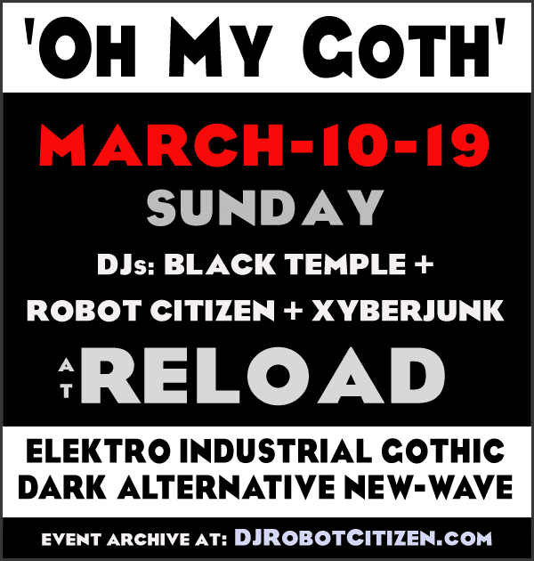 Canberra OH MY GOTH Nightclub Reload Civic Australian Canberran Gothic Industrial Alternative Dance Music Subculture Club Scenes Events DJs DJ Robot Citizen Black Temple Xyberjunk Australia