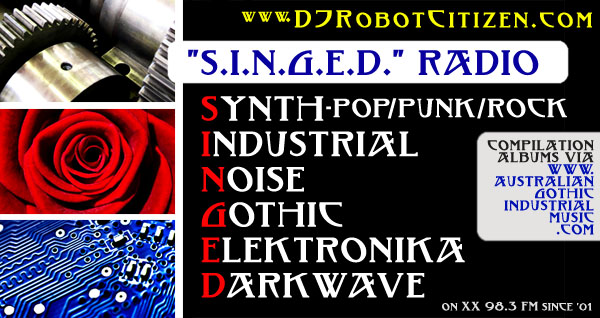Australian Alternative Music Community Radio DJs Station 2XX 98.3FM Shows SINGED Show Program Programs Hosts DJ Robot Citizen Dark Electronica Synthpop Electro Punk Industrial Noise Goth Goth Rock Music 90s 00s 10s Canberra ACT Australia