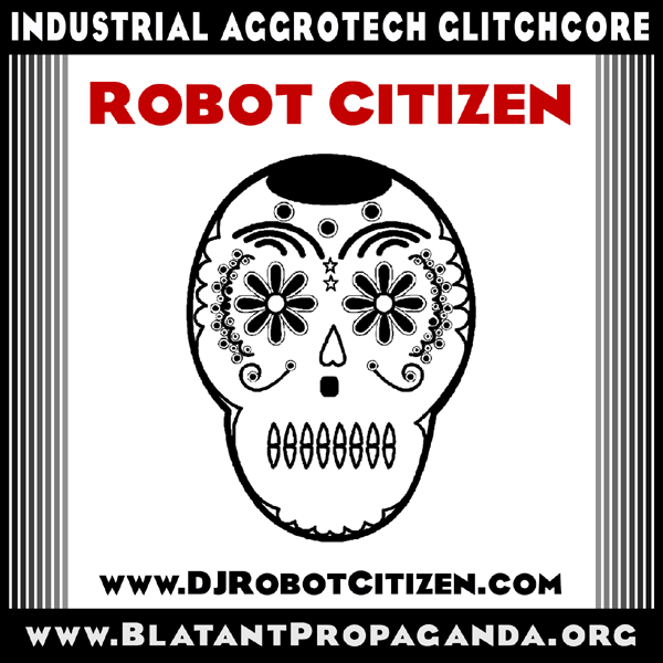 Dark Alternative Aggrotech Hell Electro Hellelectro Hellelektro Elektro Elektronische Industrial Industriell Tanz Musik Music TBM EBM PowerNoise Core Producer American European British English Canadian German UK USA Best Top New Old DJ Robot Citizen