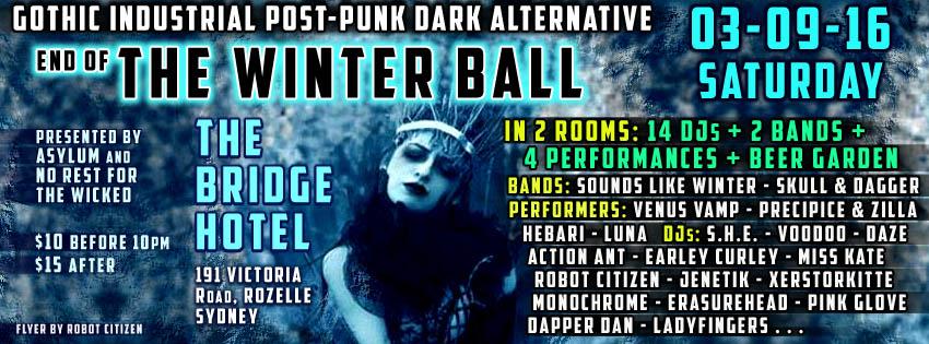 Sydney Australia nightclub event End of Winter Ball 2016 Gothic Industrial Post Punk New Wave Cyber Goth Clubs Scenes Club Asylum No Rest for the Wicked Bands Skulls Daggers Sounds Like Witner Venus Vamp Burlesque DJs S.H.E. SHE EARLY CURLEY ROBOT CITIZEN XERSTORKITTE JENETIK VOODOO ACTION ANT MISS KATE MONOCHROME PINK GLOVE DAPPER DAN DAZE ERASUREHEAD