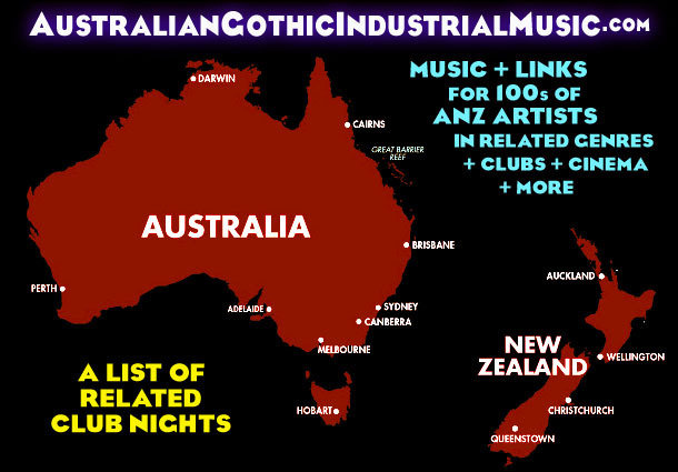 Map Australia New Zealand Major Cities List Guide Club Nights Nightclubs Nightclub Events for the Sydney Melbourne Brisbane Adelaide Perth Auckland Canberra Australian Victorian Gothic Industrial Goths Goth Scene Subculture Culture Scenes Community Communities Listing