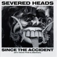 Severed-Heads-Since-the-Accident-album-cover-200wX200h